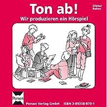 Ton ab! Wir produzieren ein Hörspiel - CD: 3. bis 6. Klasse