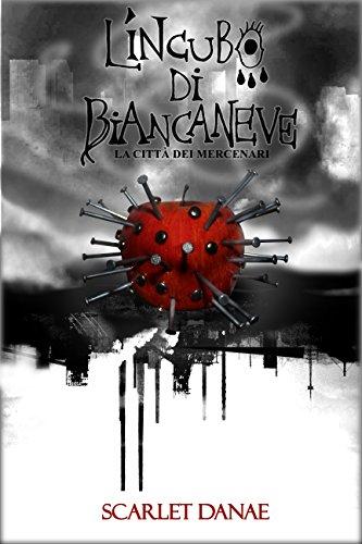 scaricare ebook gratis L'Incubo di Biancaneve: La città dei mercenari PDF Epub