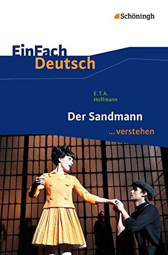 einfach deutsch der sandmann EinFach Deutsch ...verstehen. Interpretationshilfen: EinFach Deutsch ...verstehen: E.T.A. Hoffmann: Der Sandmann