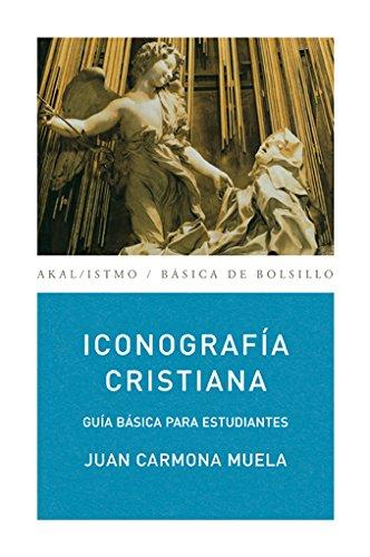 Iconografía cristiana: Guía básica para estudiantes (Básica de Bolsillo) por Juan Carmona Muela
