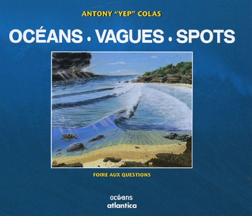 Océans, Vagues & Spots