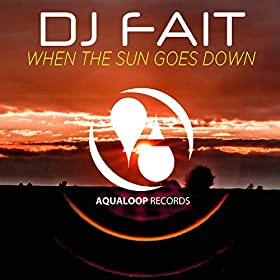 DJ Fait-When The Sun Goes Down