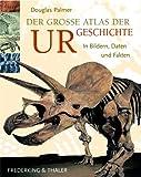 Der grosse Atlas der Urgeschichte - Douglas Palmer