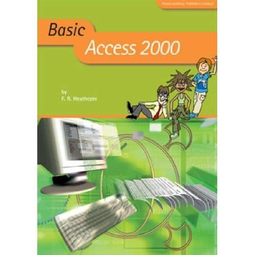 Basic Access 2000 (Basic ICT Skills) by Flora R. Heathcote (2004-12-31)