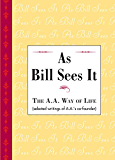As Bill Sees It (English Edition)