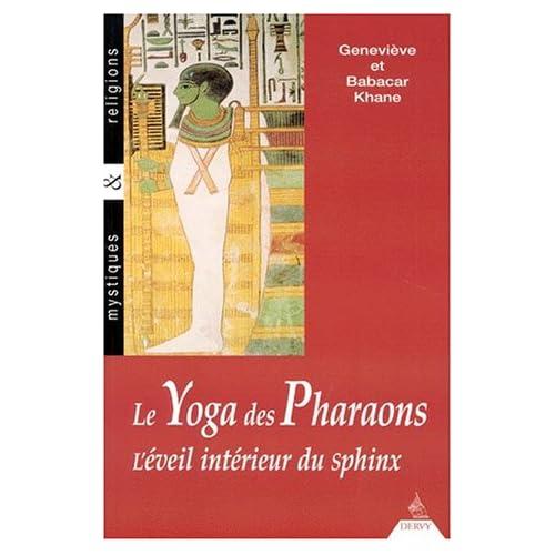 LE YOGA DES PHARAONS. L'éveil intérieur du sphinx
