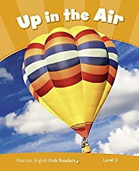 Level 3: Up in the Air CLIL (Pearson English Kids Readers)
