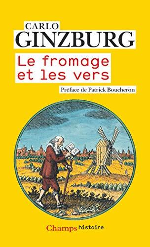 Le fromage et les vers (Champs Histoire) par Carlo Ginzburg