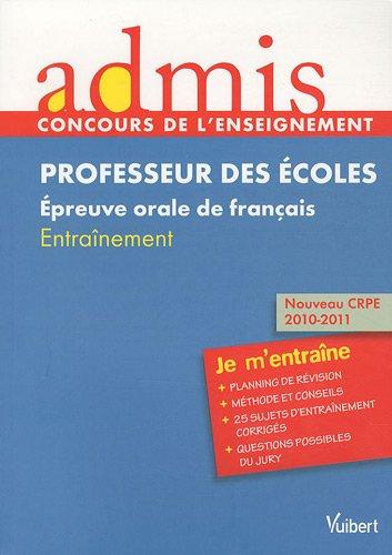 Concours de professeur des écoles - Epreuve orale français - Millesime 2011 - Admis - Je m'entraîne