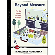 Beyond Measure: The Big Impact of Small Changes (TED Books)