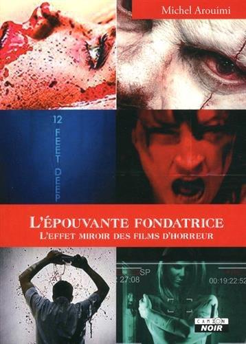L'épouvante fondatrice L'effet miroir des films d'horreur par Michel Arouimi