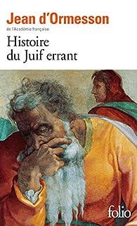 Histoire du Juif errant par Jean d`Ormesson