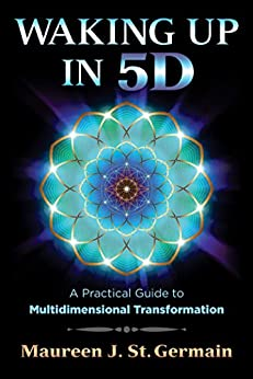 Waking Up in 5D: A Practical Guide to Multidimensional Transformation (English Edition)