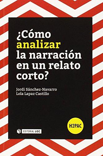Cómo analizar la narración en un relato corto? (H2PAC) por Jordi Sánchez-Navarro