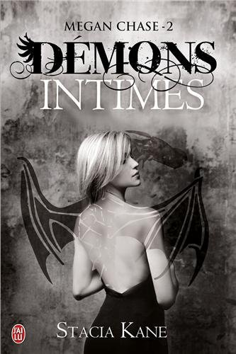 Megan Chase, Tome 2 : Démons intimes par Stacia Kane