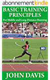Basic Training Principles for Middle and Long-Distance Running (English Edition)