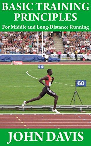 Basic Training Principles for Middle and Long-Distance Running (English Edition) por John Davis