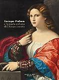 Iacopo Palma e la moda italiana del Rinascimento. Ediz. illustrata