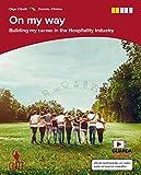 On my way. Building my career in the hospitality industry. Per le Scuole superiori. Con e-book
