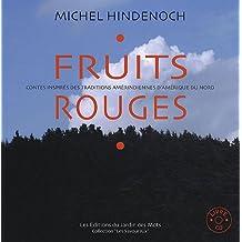 Fruits rouges : Contes inspirés des traditions amérindiennes d'Amérique du Nord (1CD audio)
