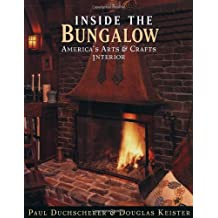 Inside the Bungalow: America's Arts and Crafts Interior: America's Arts & Crafts Interior