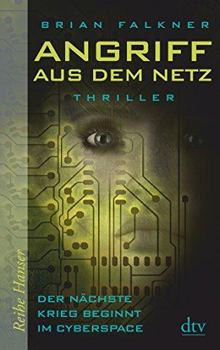 Angriff aus dem Netz: Der nächste Krieg beginnt im Cyberspace (Reihe Hanser)