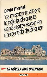 Y a mi sobrino Albert le dejo la isla que le gané a Fatty Hagan en una partida de póquer par David Forrest