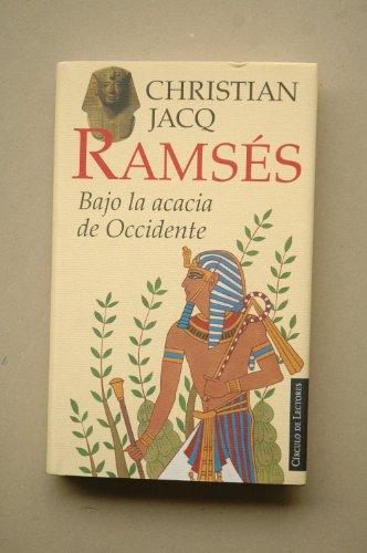 Ramsés. Bajo la acacia de occidente / Christian Jacq ; traducción de Mauricio Wacquez