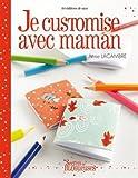 Telecharger Livres Je customise avec maman (PDF,EPUB,MOBI) gratuits en Francaise