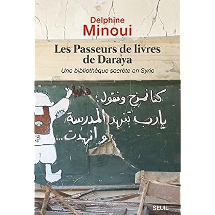 Les Passeurs de livres de Daraya. Une bibliothèque clandestine en Syrie (Documents (H.C))