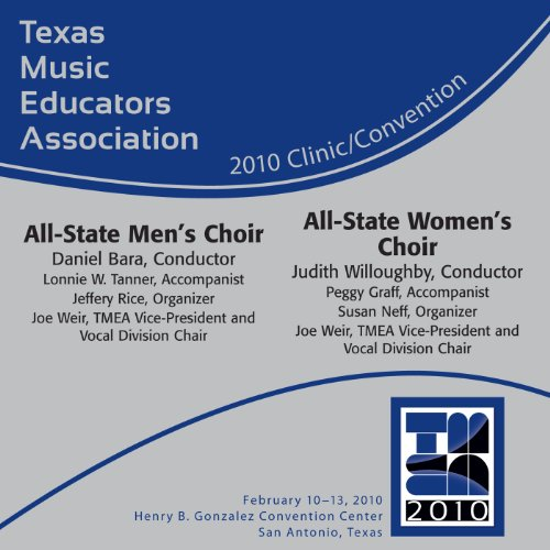 Texas Music Educators Association 2010 Clinic and Convention - All-State Men's Choir / All-State Women's Choir
