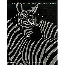 Les plus beaux safaris photos du monde : Botswana, Tanzanie, Namibie, Kenya