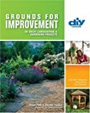 Grounds for Improvement (DIY): 40 Great Landscaping and Gardening Projects (DIY Network) by co-hosts of Grounds for Improvement Dean Hill & Jackie Taylor (1-Oct-2007) Paperback
