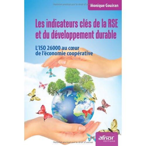 Les indicateurs clés de la RSE et du développement durable: L'ISO 26000 au c½ur de l'économie coopérative.