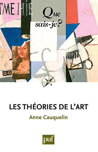 Les  théories de l'art: « Que sais-je ? » n° 3353 (French Edition)