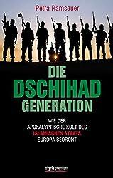 Die Dschihad-Generation: Wie der apokalyptische Kult des Islamischen Staats Europa bedroht