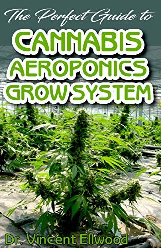 The Perfect Guide To Cannabis Aeroponics Grow System: A Beginner step by step on the basics of Cannabis Aeroponics! Discover the Truth! (English Edition) - Root-tray