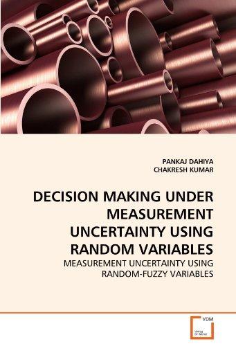 DECISION MAKING UNDER MEASUREMENT UNCERTAINTY USING RANDOM VARIABLES: MEASUREMENT UNCERTAINTY USING RANDOM-FUZZY VARIABLES