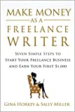 Make Money As A Freelance Writer: 7 Simple Steps to Start Your Freelance Writing Business and Earn Your First ,000