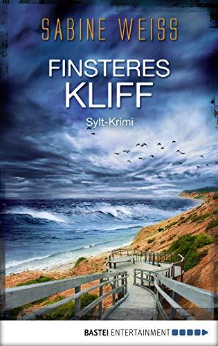 Finsteres Kliff: Sylt-Krimi (Liv Lammers 3) von [Weiß, Sabine]