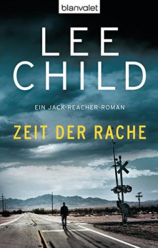 Zeit der Rache: Ein Jack-Reacher-Roman