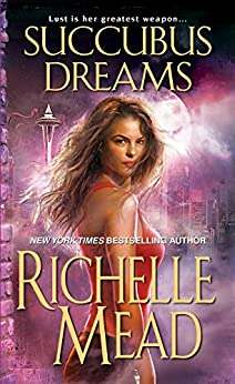 Succubus Dreams (Georgina Kincaid) von [Mead, Richelle]