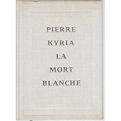 La mort blanche / Kyria, Pierre / Réf41109