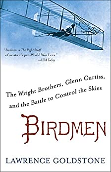 Birdmen: The Wright Brothers, Glenn Curtiss, and the Battle to Control the Skies par [Goldstone, Lawrence]