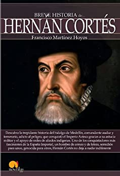 Breve historia de Hernán Cortés de [Hoyos, Francisco Martínez]