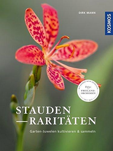 Staudenraritäten: Gartenjuwelen kultivieren und sammeln