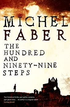 The Hundred and Ninety-Nine Steps by [Faber, Michel]