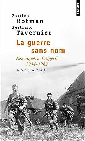 Bertrand Tavernier Livre - La Guerre sans nom : Les appelés