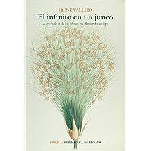 El infinito en un junco: La invención de los libros en el mundo antiguo (Biblioteca de Ensayo / Serie mayor nº 105)