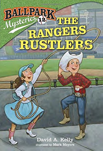 Ballpark Mysteries #12: The Rangers Rustlers
